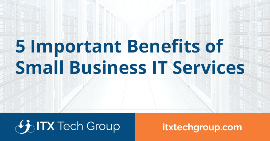 5 important benefits of small business it support
