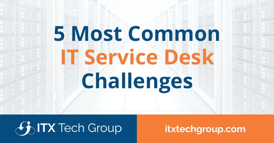 5 Most Common IT Service Desk Challenges